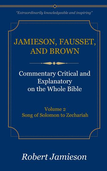 Jamieson  Fausset  and Brown Commentary on the Whole Bible  Volume 2 PDF