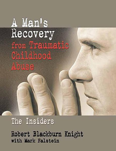 Download A Man s Recovery from Traumatic Childhood Abuse Book