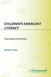 Children's Emergent Literacy: From Research to Practice: From Research to Practice