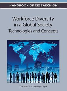 Handbook of Research on Workforce Diversity in a Global Society  Technologies and Concepts Book