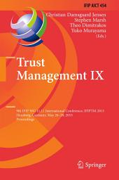 Trust Management IX: 9th IFIP WG 11.11 International Conference, IFIPTM 2015, Hamburg, Germany, May 26-28, 2015, Proceedings