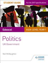 Edexcel AS/A-level Politics Student Guide: UK Government