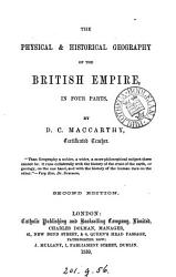 The physical and historical geography of the British empire  by a certificated teacher  D C  Maccarthy   PDF