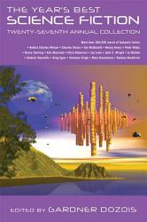 The Year s Best Science Fiction  Twenty Seventh Annual Collection PDF