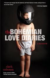 Bohemian Love Diaries: A Memoir