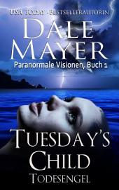 Tuesday's Child: Todesengel