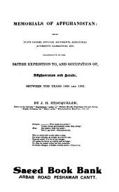 Memorials of Affghanistan: Being State Papers, Official Documents, Dispatches, Authentic Narratives, Etc., Illustrative of the British Expedition To, and Occupation Of, Affghanistan and Scinde, Between the Years 1838 and 1842