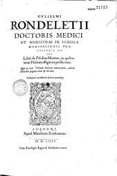 Gulielmi Rondeleti... Libri de piscibus marinis, in quibus verae piscium effigies expressae sunt