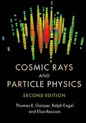 Cosmic Rays and Particle Physics: Edition 2