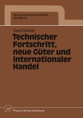 Technischer Fortschritt, neue Güter und internationaler Handel