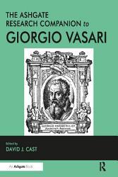 The Ashgate Research Companion to Giorgio Vasari PDF