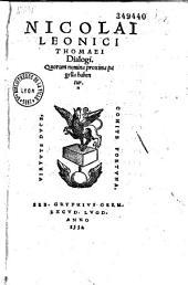 Nicolai Leonici Thomaei Dialogi, quorum nomina proxima pagella habentur