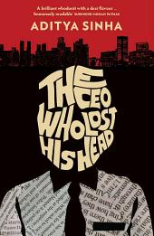 The CEO Who Lost His Head