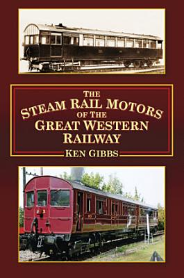 Steam Rail Motors of the GWR