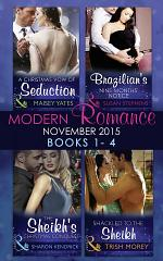 Modern Romance November 2015 Books 1-4: A Christmas Vow of Seduction / Brazilian's Nine Months' Notice / The Sheikh's Christmas Conquest / Shackled to the Sheikh