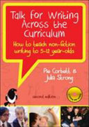 Talk for Writing Across the Curriculum with DVDs: How to Teach Non- Fiction Writing to 5-12 Year-Olds