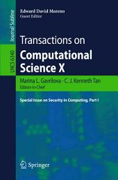 Transactions on Computational Science X: Special Issue on Security in Computing, Part 1