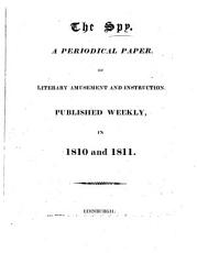The Spy, a periodical paper of literary amusement and instruction [by J. Hogg].