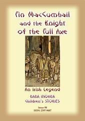 FIN MACCUMHAIL AND THE KNIGHT OF THE FULL AXE - An Irish Legend: Baba Indaba Children's Stories - Issue 98