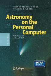 Astronomy on the Personal Computer: Edition 4