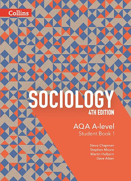 AQA A Level Sociology Student Book 1  AQA A Level Sociology