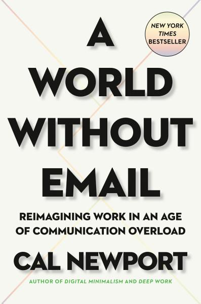 Download A World Without Email Book