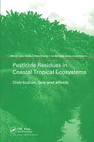 Pesticide Residues in Coastal Tropical Ecosystems PDF