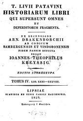 T. Livii Patavini Historiarum libri qui supersunt omnes et deperditorum fragmenta: Libri 31 - 38, Volume 4