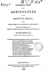 General View of the Agriculture of the County of Argyll: With Observations on the Means of Its Improvement. Drawn Up for the Consideration of the Board of Agriculture and Internal Improvement, by John Smith, Part 4