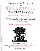 De hebraismis novi testamenti commentarius. -Amstelodami, Janssonius & Weyerstraet 1665: Volume 1