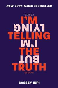 I m Telling the Truth  but I m Lying Book