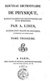 Nouveau dictionnaire de physique, rédigé d'après les découvertes les plus modernes. Par A. Libes ... Tome premier \- quatrième!: Volume3