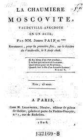 La chaumiere Moscovite, vaudeville-anecdote en 1 acte