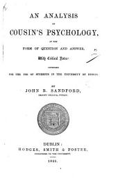 An Analysis of Cousin's Psychology, in the form of question and answer, with critical notes, etc