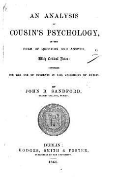 An Analysis of Cousin s Psychology  in the form of question and answer  with critical notes  etc PDF