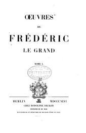 Oeuvres de Frédéric le Grand ...: Œuvres historiques
