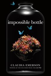 Impossible Bottle: Poems