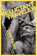 The Reluctant Traveler: How to Explore the World Without Learning Anything about Yourself Or Other Cultures