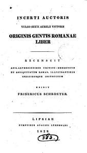 Sexti Aurelii Victoris quae vulgo habentur scripta historica. Ed. F. Schroeter