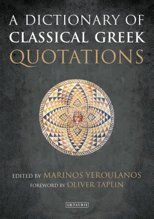 A Dictionary of Classical Greek Quotations