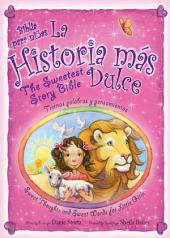 La historia mas dulce / The Sweetest Story Bible: Tiernas palabras y pensamientos para niñas / Sweet Thoughts and Sweet Words for Little Girls
