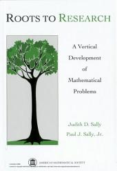Roots to Research: A Vertical Development of Mathematical Problems