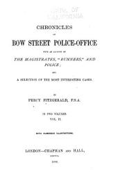 "Chronicles of Bow Street Police-office: With an Account of the Magistrates, ""runners,"" and Police; and a Selection of the Most Interesting Cases, Volume 2"