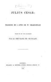 Julius César: tragédie ... Traduite en vers français par le chevalier de Chatelain