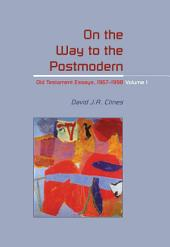 On the Way to the Postmodern: Old Testament Essays 1967-1998, Volume 1