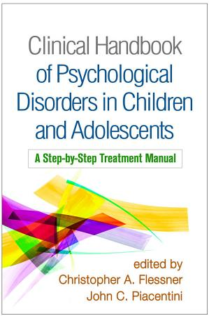 Clinical Handbook of Psychological Disorders in Children and Adolescents PDF