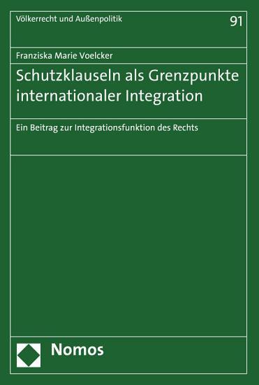 Schutzklauseln als Grenzpunkte internationaler Integration PDF