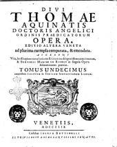 Divi Thomae Aquinatis ... Opera: Tomus undecimus complectens scriptum in tertium sententiarum librum