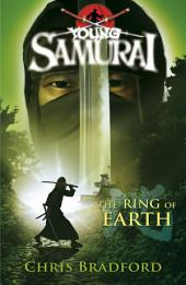 The Ring of Earth (Young Samurai, Book 4): The Ring of Earth