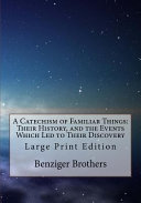 A Catechism of Familiar Things  Their History  and the Events Which Led to Their Discovery PDF